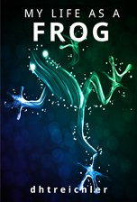 My Life as a Frog by dhtreichler