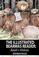 Ralph The Bear's Ordeals: An Illustrated Bearmas Reader by dhtreichler